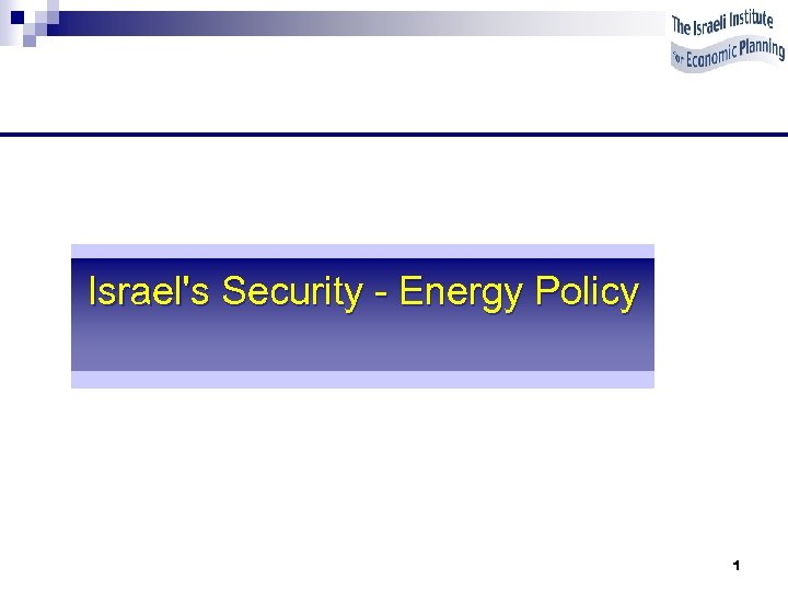 Israel's Security - Energy Policy 1