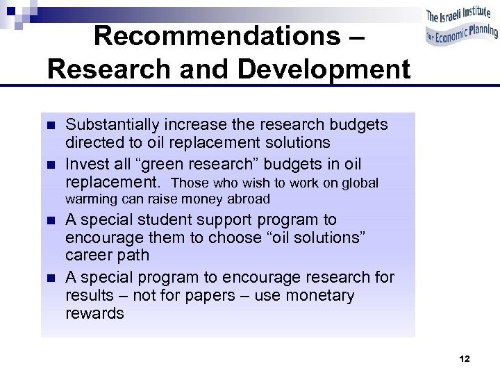 Recommendations – Research and Development n n Substantially increase the research budgets directed to