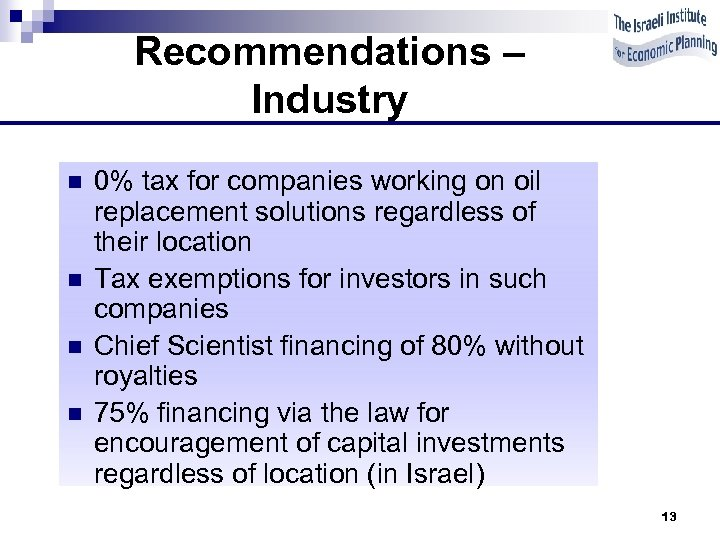 Recommendations – Industry n n 0% tax for companies working on oil replacement solutions