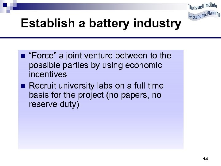 """Establish a battery industry n n """"Force"""" a joint venture between to the possible"""