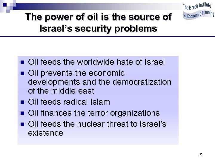 The power of oil is the source of Israel's security problems n n n