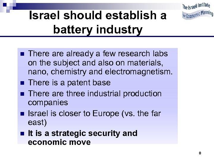 Israel should establish a battery industry n n n There already a few research