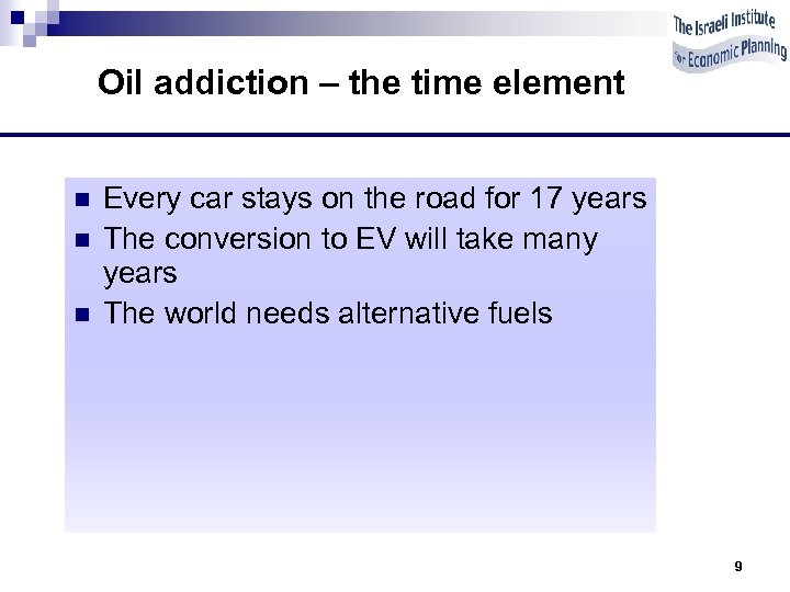 Oil addiction – the time element n n n Every car stays on the