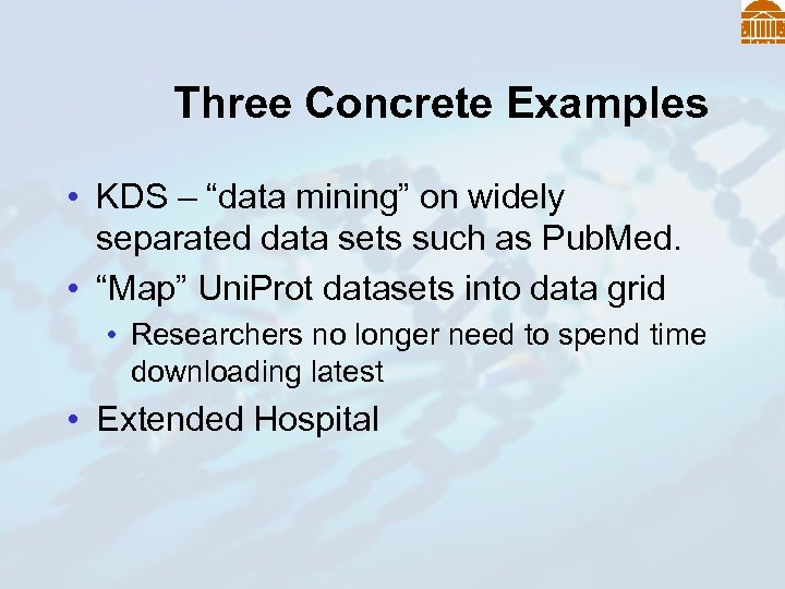 """Three Concrete Examples • KDS – """"data mining"""" on widely separated data sets such"""