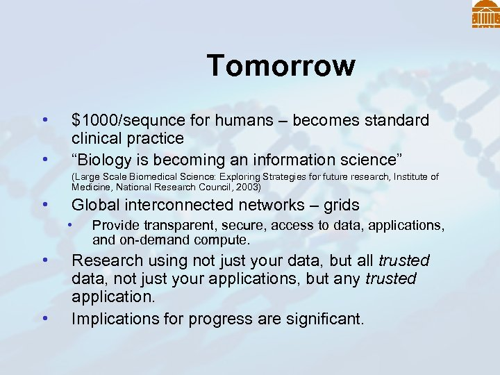 """Tomorrow • • $1000/sequnce for humans – becomes standard clinical practice """"Biology is becoming"""