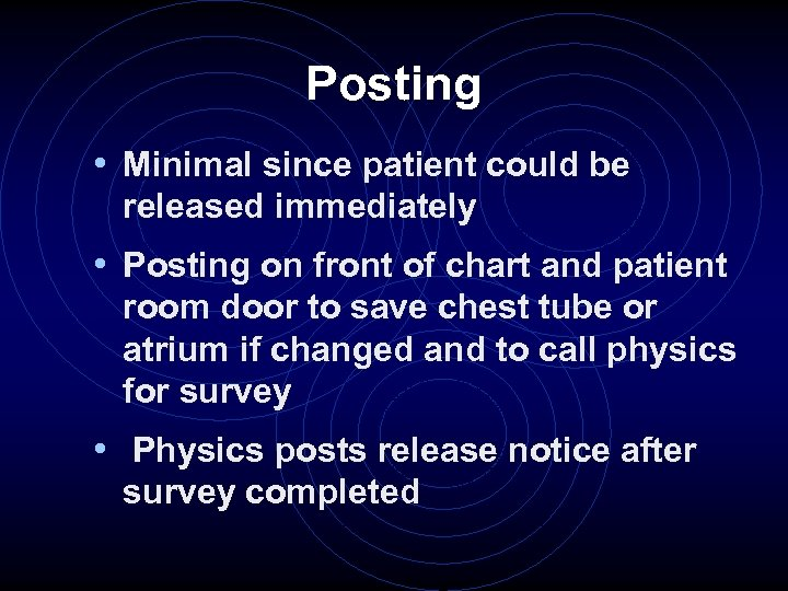 Posting • Minimal since patient could be released immediately • Posting on front of