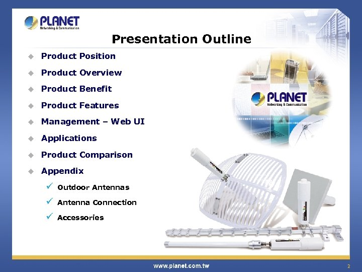 Presentation Outline u Product Position u Product Overview u Product Benefit u Product Features