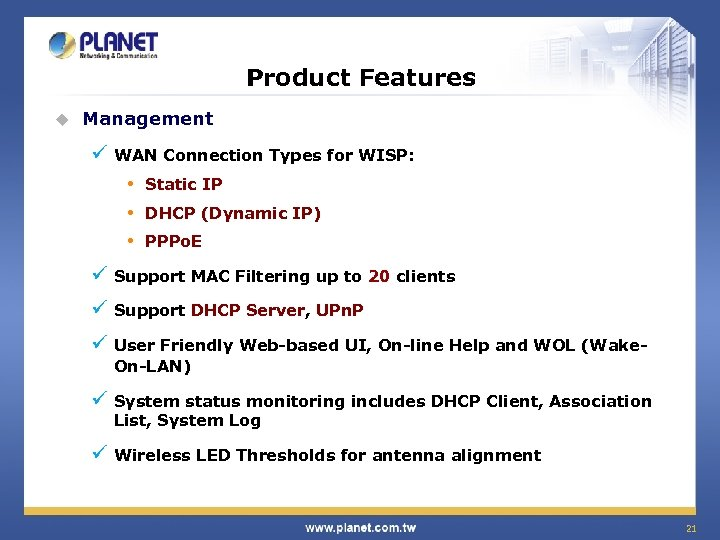 Product Features u Management ü WAN Connection Types for WISP: • Static IP •