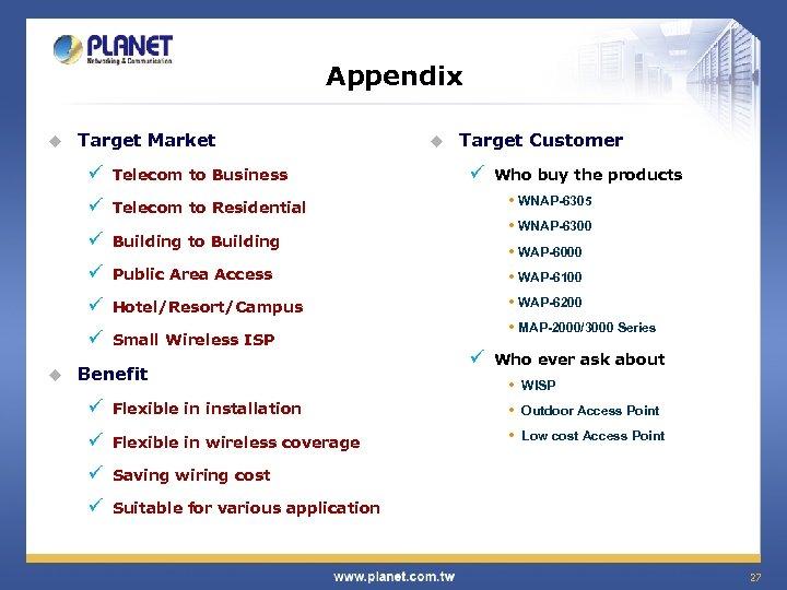 Appendix u Target Market ü ü Building to Building ü Public Area Access ü