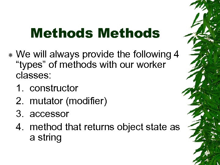 """Methods We will always provide the following 4 """"types"""" of methods with our worker"""