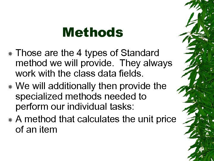 Methods Those are the 4 types of Standard method we will provide. They always