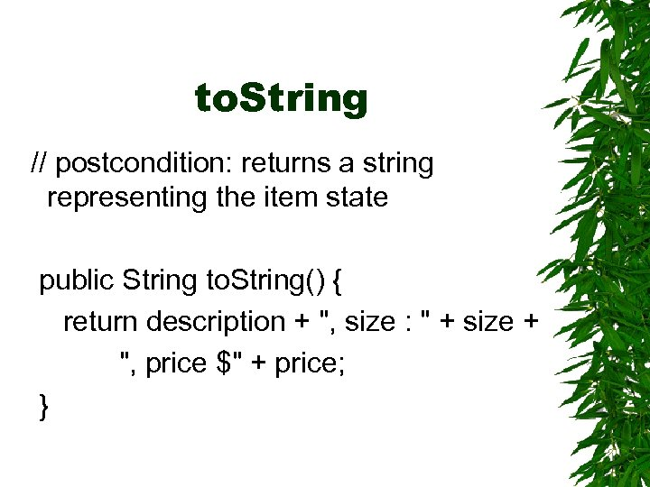 to. String // postcondition: returns a string representing the item state public String to.