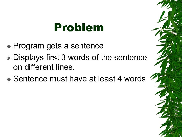 Problem Program gets a sentence Displays first 3 words of the sentence on different