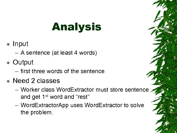 Analysis Input – A sentence (at least 4 words) Output – first three words