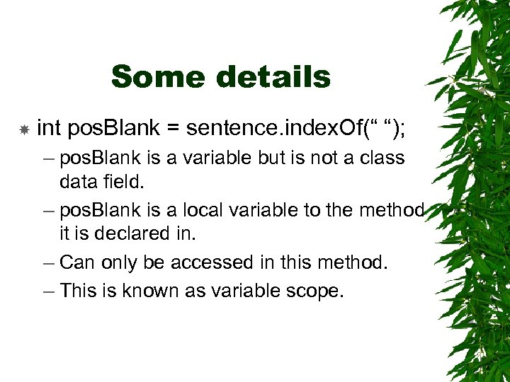"""Some details int pos. Blank = sentence. index. Of("""" """"); – pos. Blank is"""