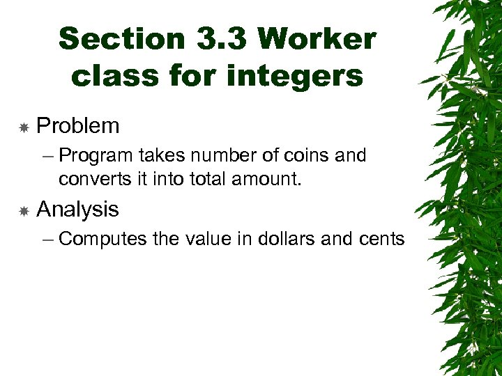 Section 3. 3 Worker class for integers Problem – Program takes number of coins