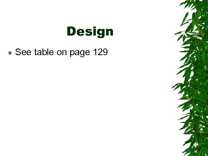 Design See table on page 129