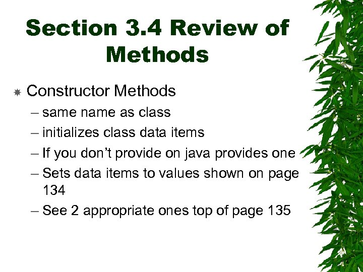 Section 3. 4 Review of Methods Constructor Methods – same name as class –