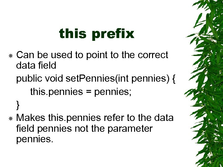 this prefix Can be used to point to the correct data field public void