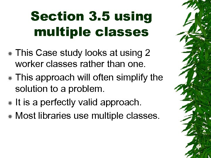 Section 3. 5 using multiple classes This Case study looks at using 2 worker