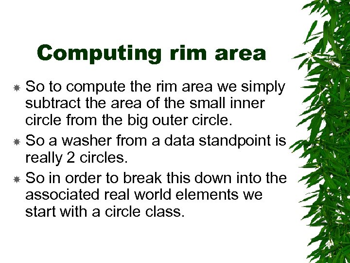 Computing rim area So to compute the rim area we simply subtract the area