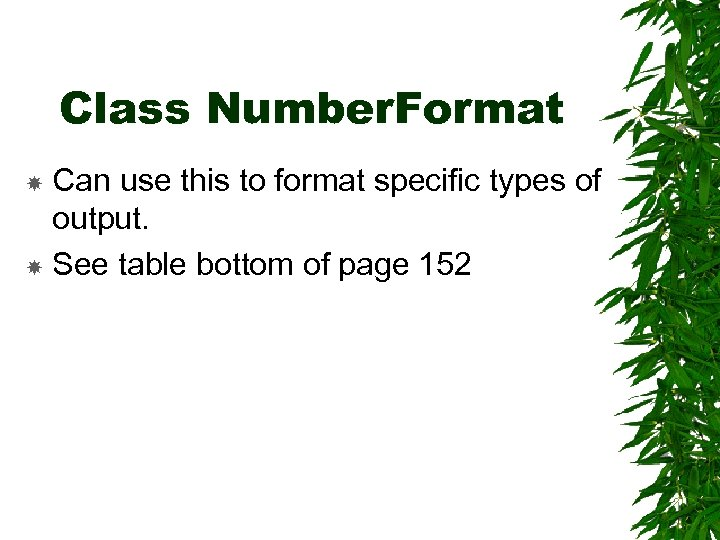 Class Number. Format Can use this to format specific types of output. See table