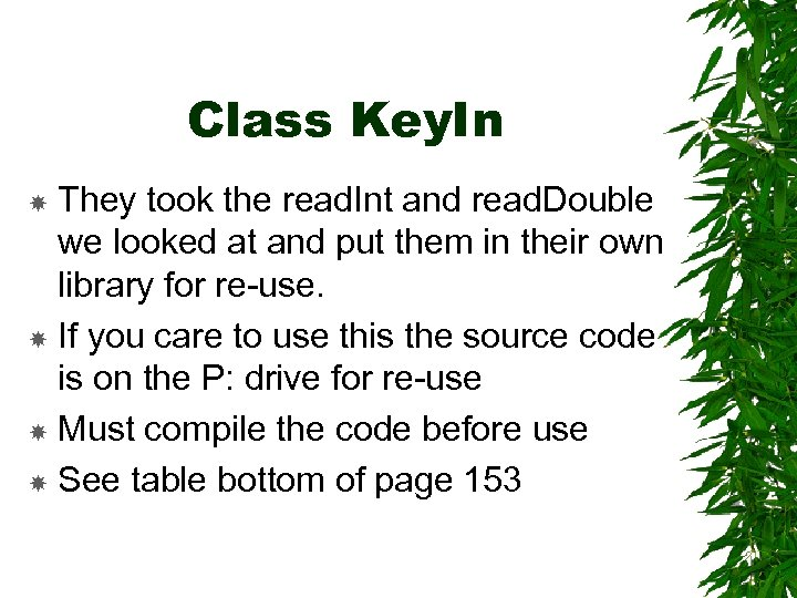 Class Key. In They took the read. Int and read. Double we looked at