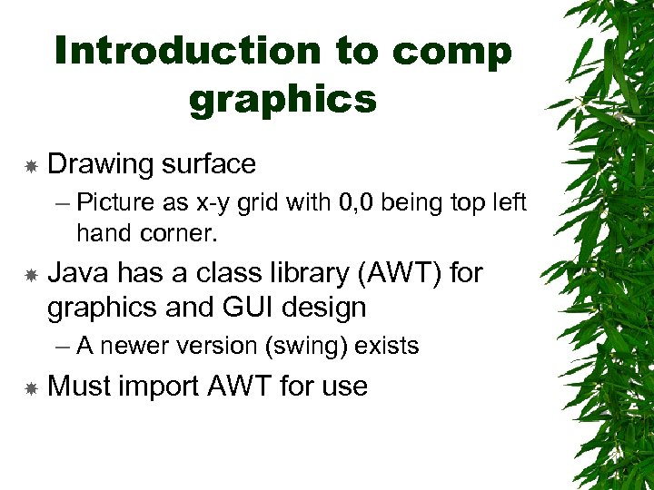 Introduction to comp graphics Drawing surface – Picture as x-y grid with 0, 0