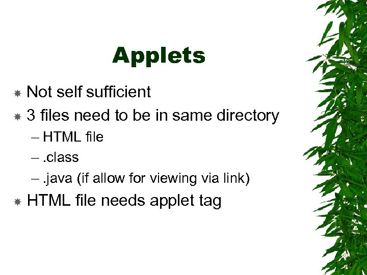 Applets Not self sufficient 3 files need to be in same directory – HTML