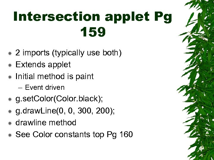 Intersection applet Pg 159 2 imports (typically use both) Extends applet Initial method is
