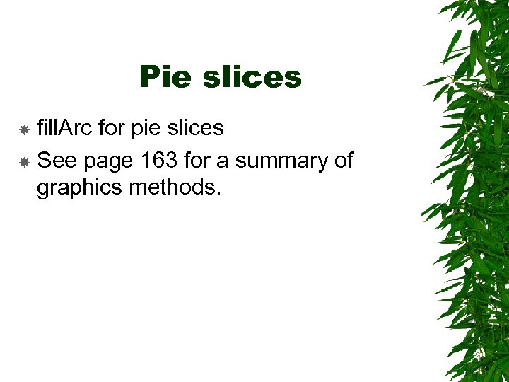 Pie slices fill. Arc for pie slices See page 163 for a summary of