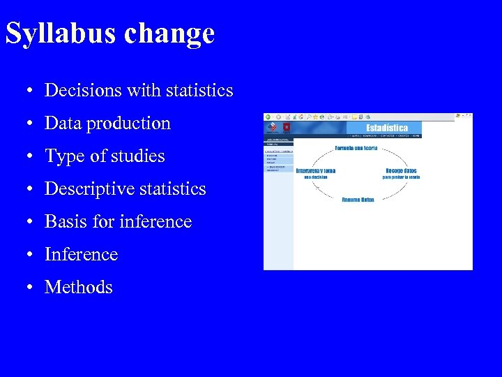 Syllabus change • Decisions with statistics • Data production • Type of studies •