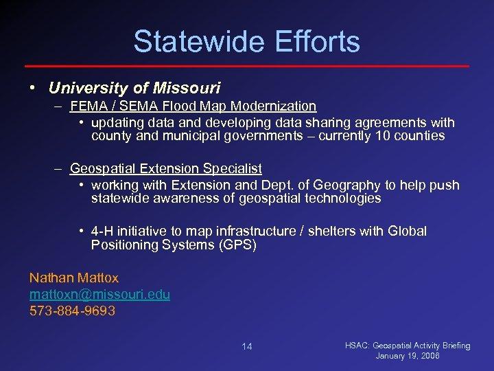 Statewide Efforts • University of Missouri – FEMA / SEMA Flood Map Modernization •