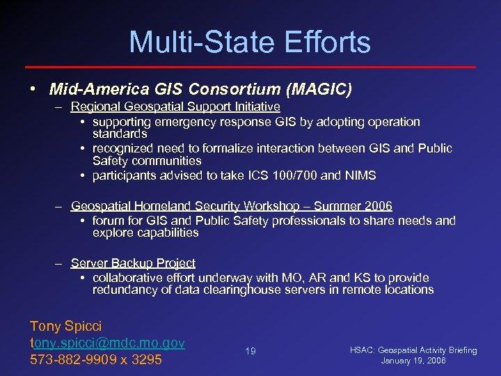 Multi-State Efforts • Mid-America GIS Consortium (MAGIC) – Regional Geospatial Support Initiative • supporting