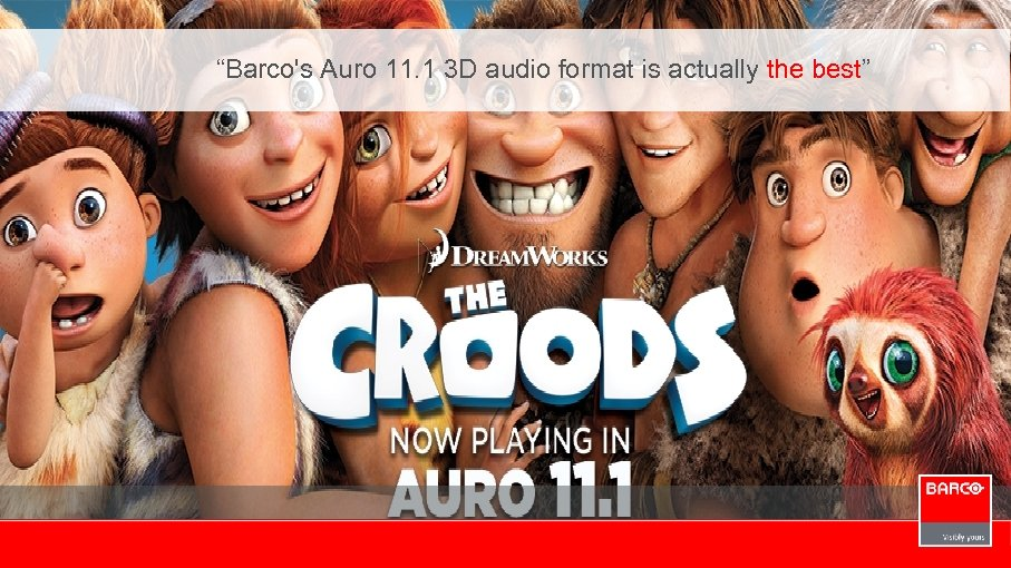 """""""Barco's Auro 11. 1 3 D audio format is actually the best"""""""