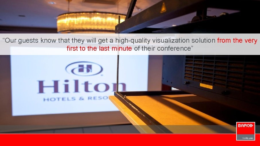"""""""Our guests know that they will get a high-quality visualization solution from the very"""