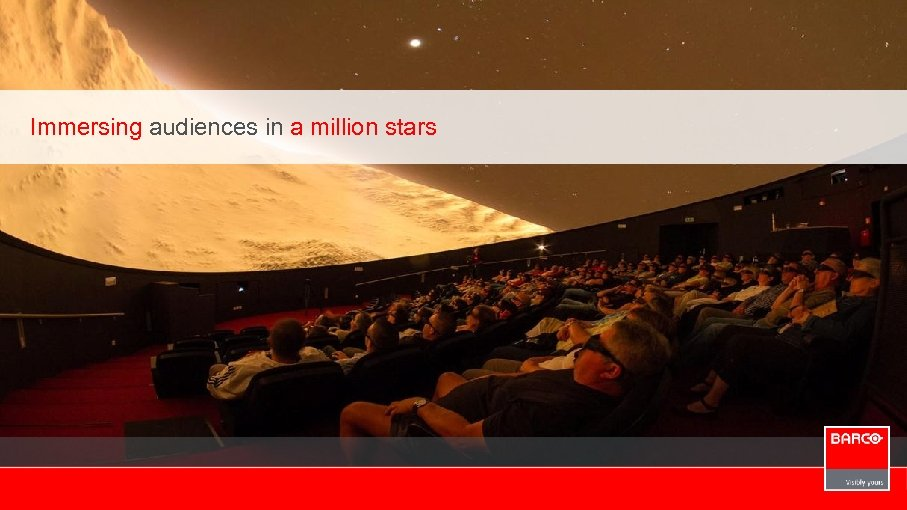 Immersing audiences in a million stars