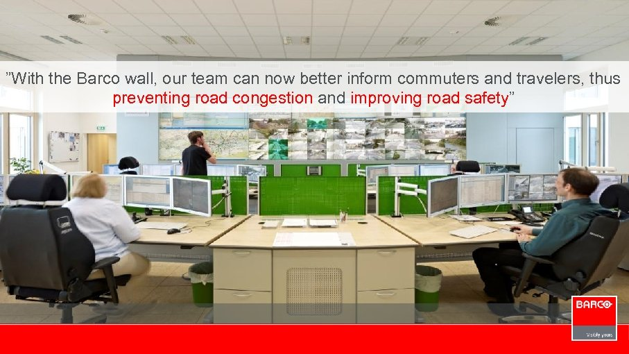 """""""With the Barco wall, our team can now better inform commuters and travelers, thus"""