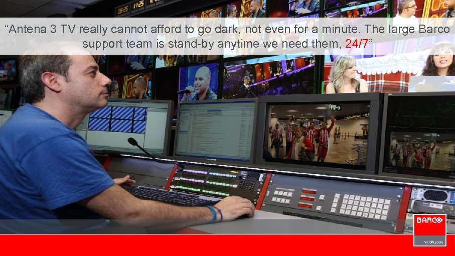 """""""Antena 3 TV really cannot afford to go dark, not even for a minute."""