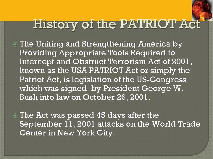 """the importance of the usa patriot act The usa patriot act, as it is officially known, is an acronym for """"uniting and strengthening america by providing appropriate tools required to intercept and obstruct terrorism."""