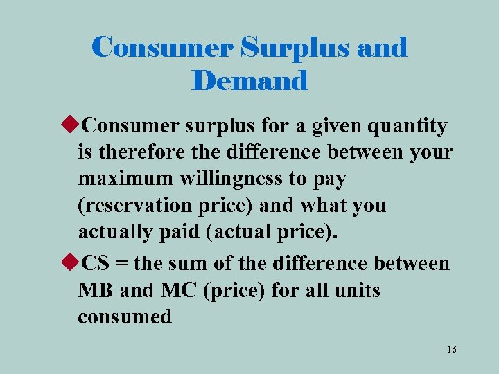 Consumer Surplus and Demand u. Consumer surplus for a given quantity is therefore the