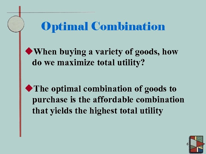 Optimal Combination u. When buying a variety of goods, how do we maximize total