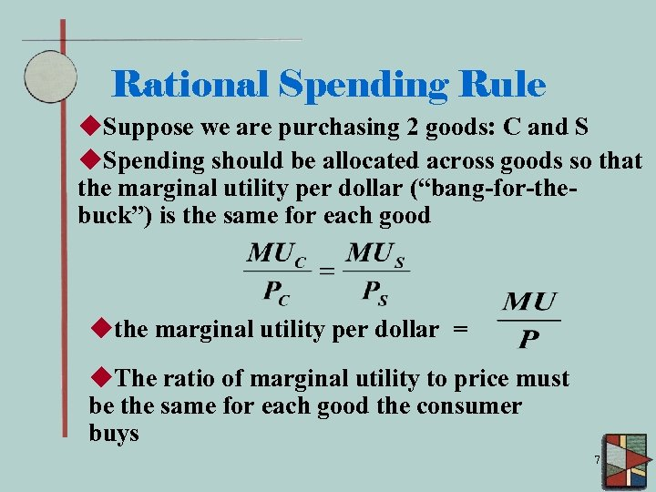 Rational Spending Rule u. Suppose we are purchasing 2 goods: C and S u.