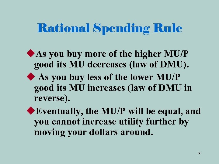 Rational Spending Rule u. As you buy more of the higher MU/P good its