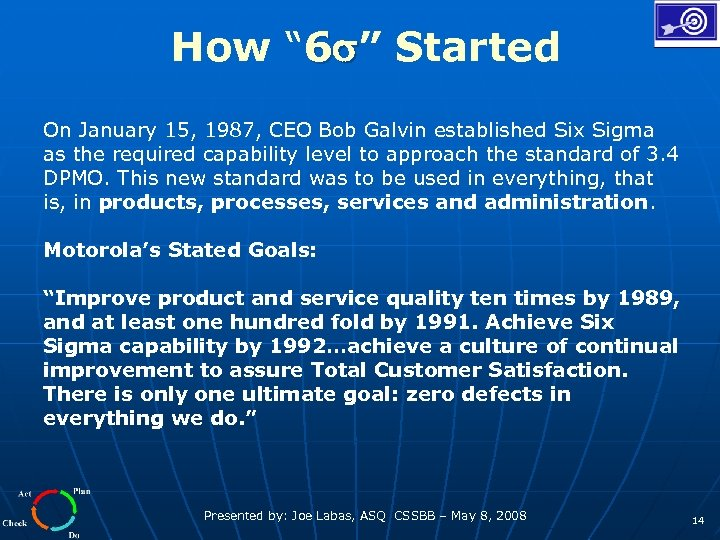 "How "" 6 "" Started On January 15, 1987, CEO Bob Galvin established Six"
