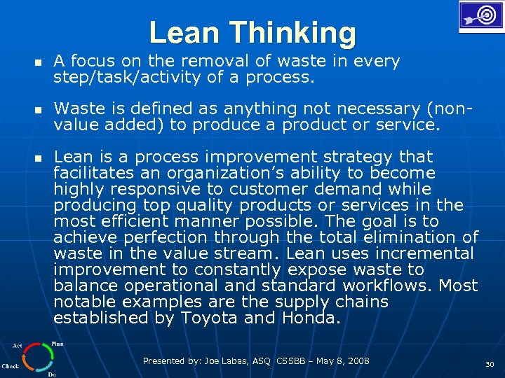 Lean Thinking n A focus on the removal of waste in every step/task/activity of