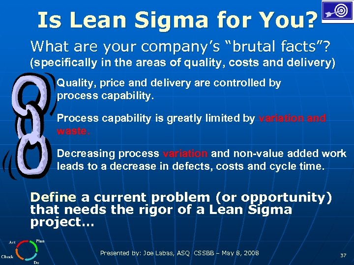 """Is Lean Sigma for You? What are your company's """"brutal facts""""? (specifically in the"""