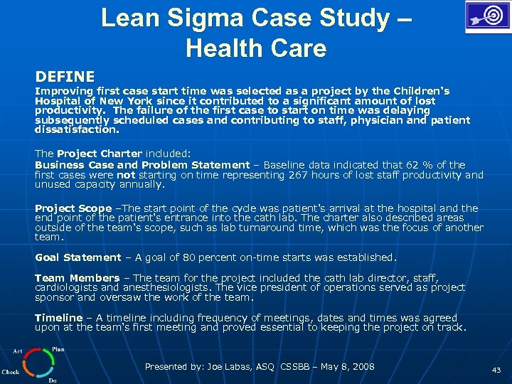 Lean Sigma Case Study – Health Care DEFINE Improving first case start time was
