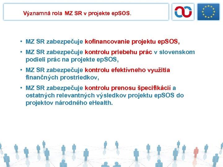 Významná rola MZ SR v projekte ep. SOS. • MZ SR zabezpečuje kofinancovanie projektu