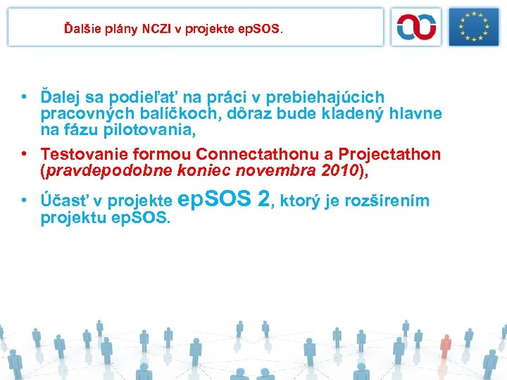 Ďalšie plány NCZI v projekte ep. SOS. • Ďalej sa podieľať na práci v
